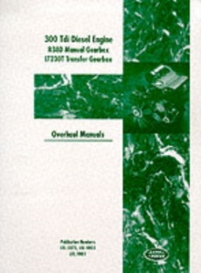 Land Rover 300 Tdi Diesel Engine : R380 Manual Gearbox and LJ 230T Transfer Box Overhaul Manual, Paperback Book