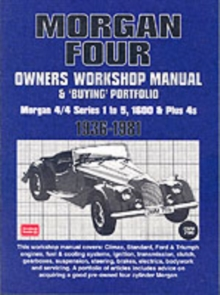 Morgan Four Owners Workshop Manual and Buying Portfolio : Morgan 4/4 Series 1 to 5, 1600 and Plus 4s, Paperback Book