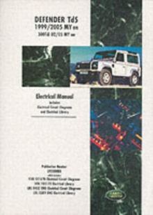 Land Rover Defender Td5 Electrical Manual : Td5 1999/2005 MY Onwards  300Tdi  2002/05 MY Onwards, Paperback Book