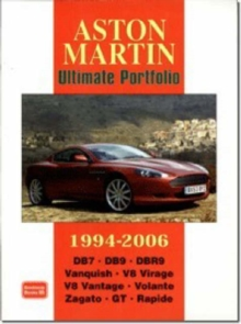 Aston Martin Ultimate Portfolio 1994-2006 : A Collection of Articles Covering Models DB7, DB9, DBR9, Vanquish, V8 Virage and V8 Vantage., Paperback Book