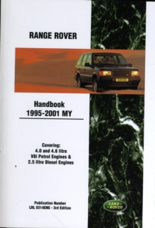 Range Rover Handbook 1995-2001 My : Covering 4.0 and 4.6 Litre V8i Petrol Engines and 2.5 Litre Diesel Engines, Paperback Book