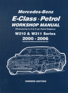 Mercedes-Benz E-class Petrol Workshop Manual W210 & W211 Series 2000-2006 Owners Edition, Paperback Book
