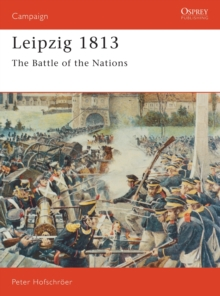 Leipzig, 1813 : The Battle of the Nations, Paperback Book