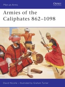 Armies of the Caliphates, 862-1098, Paperback Book