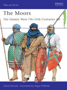 The Moors : The Islamic West 7th-15th Centuries AD, Paperback Book