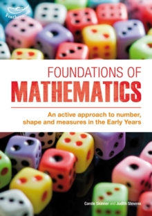 Foundations of Mathematics : An Active Approach to Number, Shape and Measures in the Early Years, Paperback Book