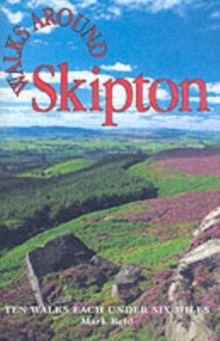Walks Around Skipton : Ten Walks Under Six Miles, Paperback Book
