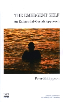 The Emergent Self : An Existential-gestalt Approach, Paperback Book