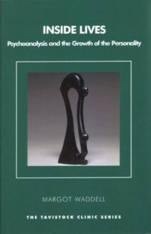 Inside Lives : Psychoanalysis and the Growth of the Personality, Paperback Book