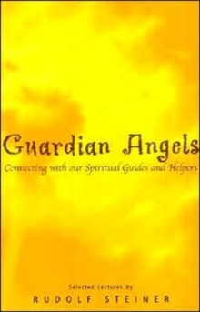 Guardian Angels : Connecting with Our Spiritual Guides and Helpers, Paperback Book