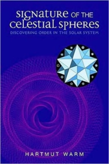 Signature of the Celestial Spheres : Discovering Order in the Solar System, Paperback Book