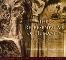 The Representative of Humanity : Between Lucifer and Ahriman - The Wooden Model at the Goetheanum, Paperback Book