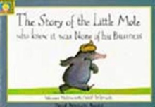 The Story of the Little Mole Who Knew it Was None of His Business, Hardback Book