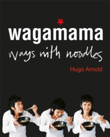 Wagamama Ways With Noodles, Paperback Book