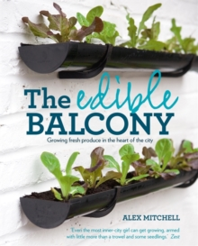 The Edible Balcony, Paperback Book