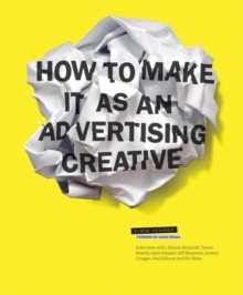 How to Make it as an Advertising Creative, Paperback Book