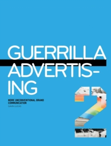 Guerrilla Advertising 2 : More Unconventional Brand Communications, Paperback Book