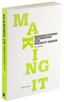 Making it : Manufacturing Techniques for Product Design, Paperback Book
