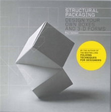 Structural Packaging : Design Your Own Boxes and 3D Forms, Paperback Book