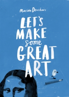 Let's Make Some Great Art, Paperback Book