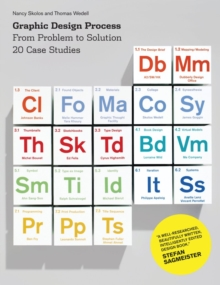 Graphic Design Process : From Problem to Solution: 20 Case Studies, Paperback Book
