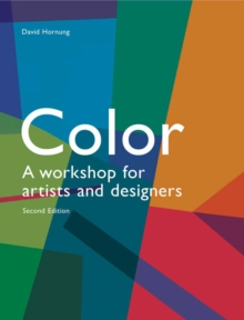 Colour: a Workshop for Artists and Designers : a Workshop for Artists and Designers, Paperback Book