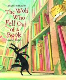 The Wolf Who Fell Out of a Book, Hardback Book