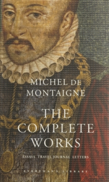 Complete Works Michel De Montaigne, Hardback Book