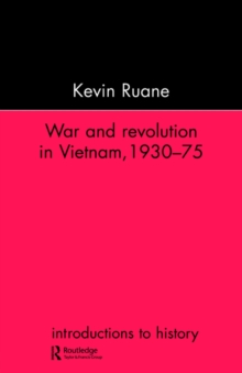 War and Revolution in Vietnam : 1930-75, Paperback Book