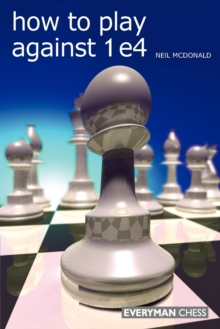 How to Play Against 1 e4, Paperback Book