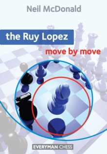 The Ruy Lopez: Move by Move, Paperback Book