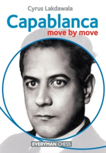 Capablanca: Move by Move, Paperback Book