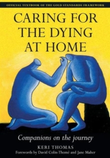 Caring for the Dying at Home : Companions on the Journey, Paperback Book