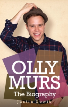 Olly Murs - the Biography, Paperback Book