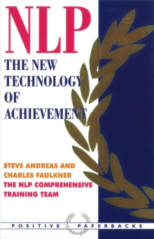 Nlp: the New Technology of Achievement : The New Technology of Achievement, Paperback Book