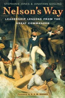 Nelson's Way : Leadership Lessons from the Great Commander, Paperback Book