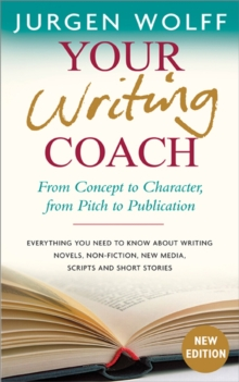 Your Writing Coach : From Concept to Character, from Pitch to Publication, Paperback Book