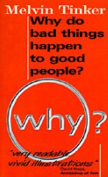 Why Do Bad Things Happen to Good People : Biblical Look at the problem of suffering, Paperback Book