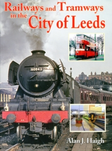 Railways and Tramways in the City of Leeds, Paperback Book