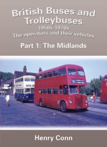British Buses and Trolleybuses 1950s-1970s : The Operators and Their Vehicles The Midlands 1, Paperback Book