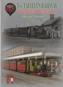 Sixty Years of Preservation on the Talyllyn Railway, Paperback Book