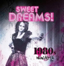 Sweet Dreams: 1980s Newcastle, Paperback Book