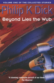 Beyond Lies The Wub : Volume One Of The Collected Stories, Paperback Book