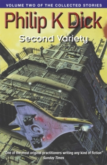 Second Variety : Volume Two of the Collected Stories, Paperback Book
