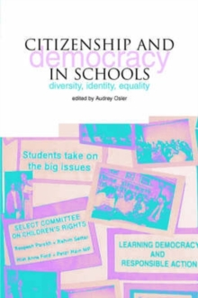 Citizenship and Democracy in Schools : Diversity, Identity, Equality, Paperback Book