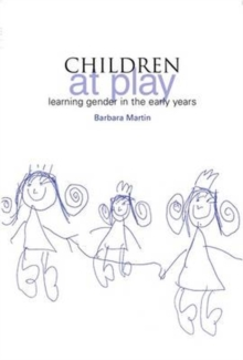 Children at Play : Learning Gender in the Early Years, Paperback Book