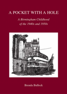 A Pocket with a Hole : A Birmingham Childhood of the 1940s and 1950s, Paperback Book
