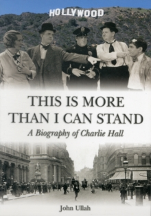 This is More Than I Can Stand : A Biography of Charlie Hall, Paperback Book