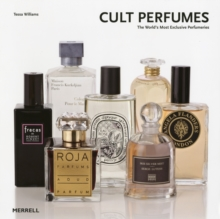 Cult Perfumes : The World's Most Exclusive Perfumeries, Hardback Book