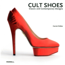 Cult Shoes : Classic and Contemporary Designs, Hardback Book